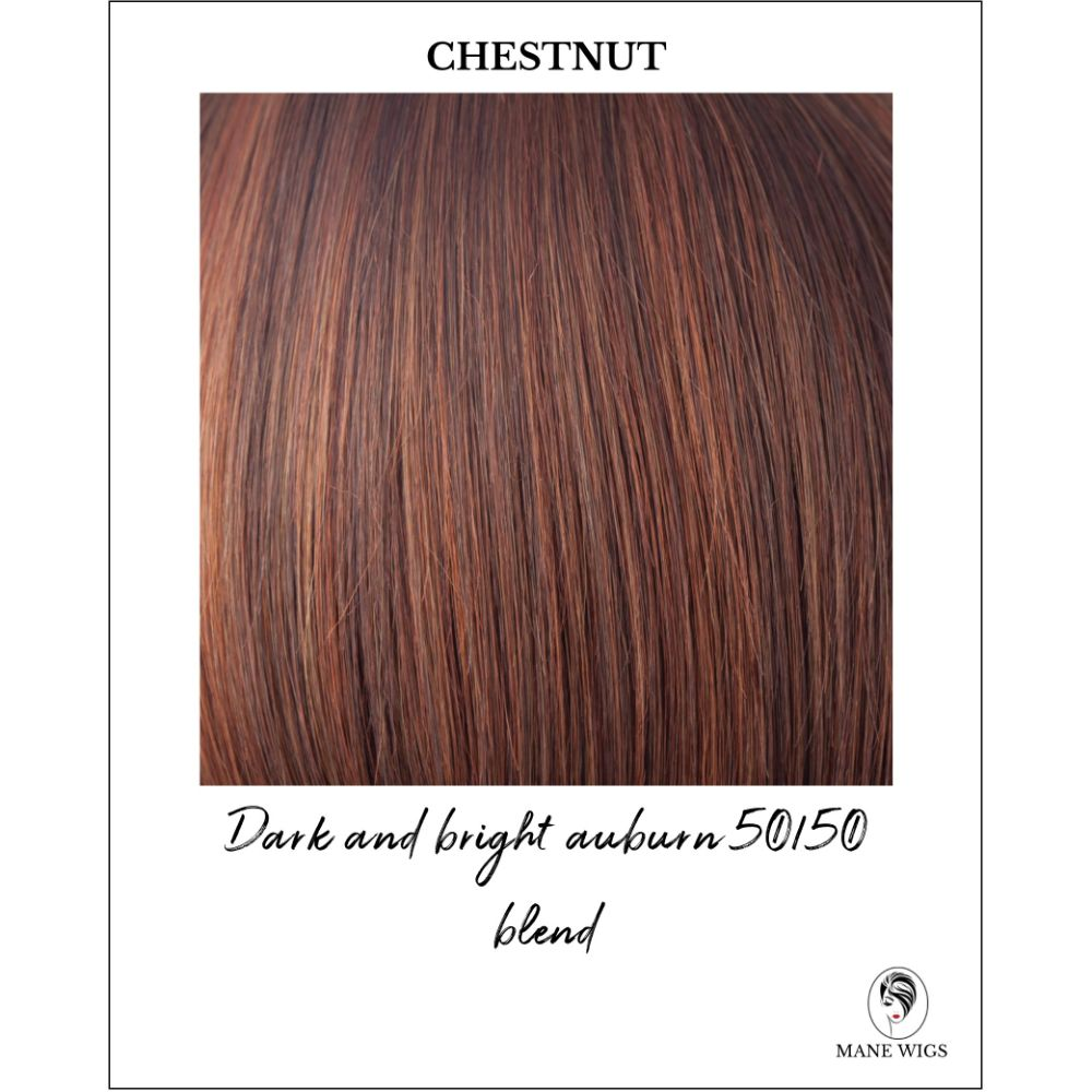 Chestnut-Dark and bright auburn 50/50 blend