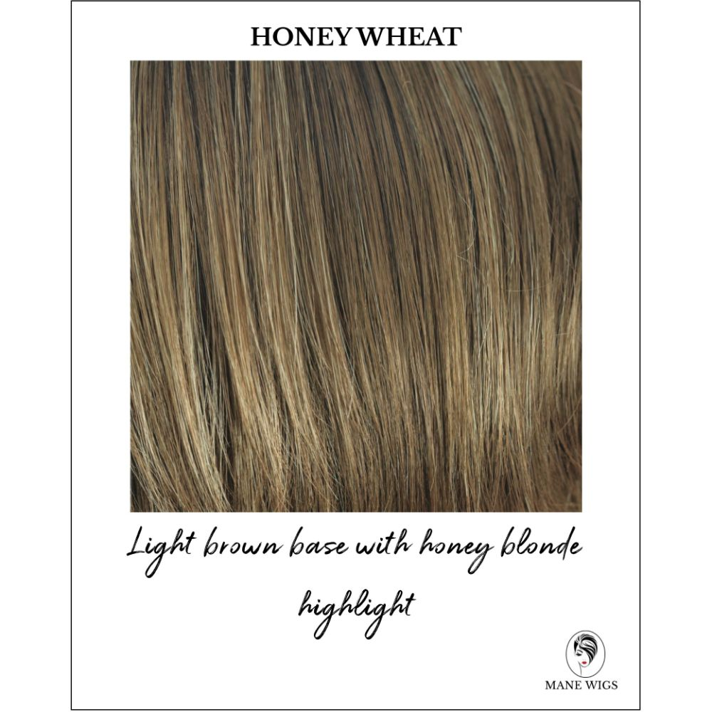 Honey Wheat - Light Brown base with honey blonde highlight