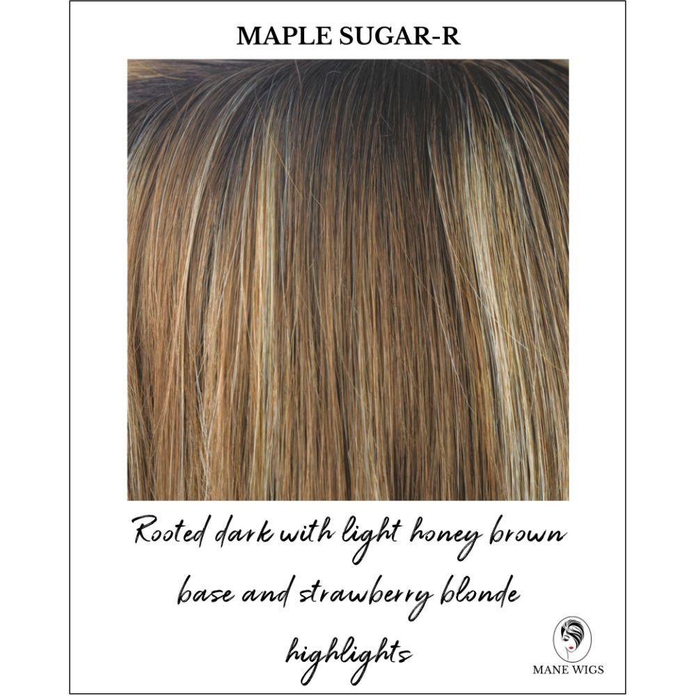 Maple Sugar-R-Rooted dark with light honey brown base and strawberry blonde highlights