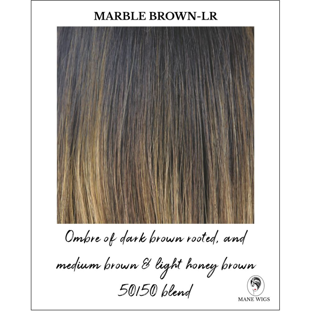 Marble Brown-LR-Ombre of dark brown rooted, and medium brown & light honey brown 50/50 blend