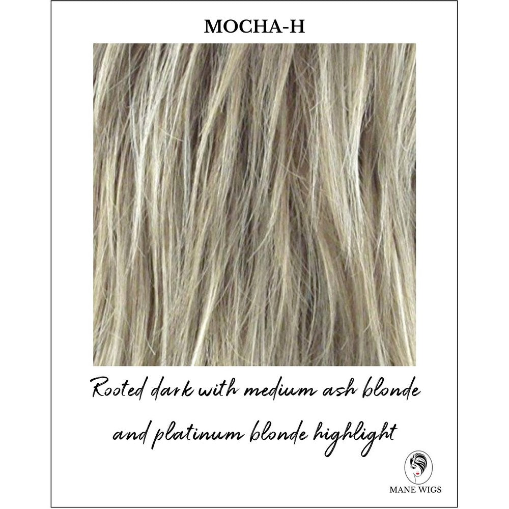 Mocha-H-Rooted dark with medium ash blonde and platinum blonde highlight