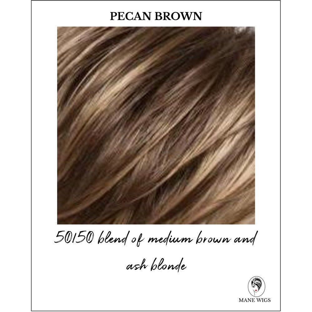 Pecan Brown-50/50 blend of medium brown and ash blonde