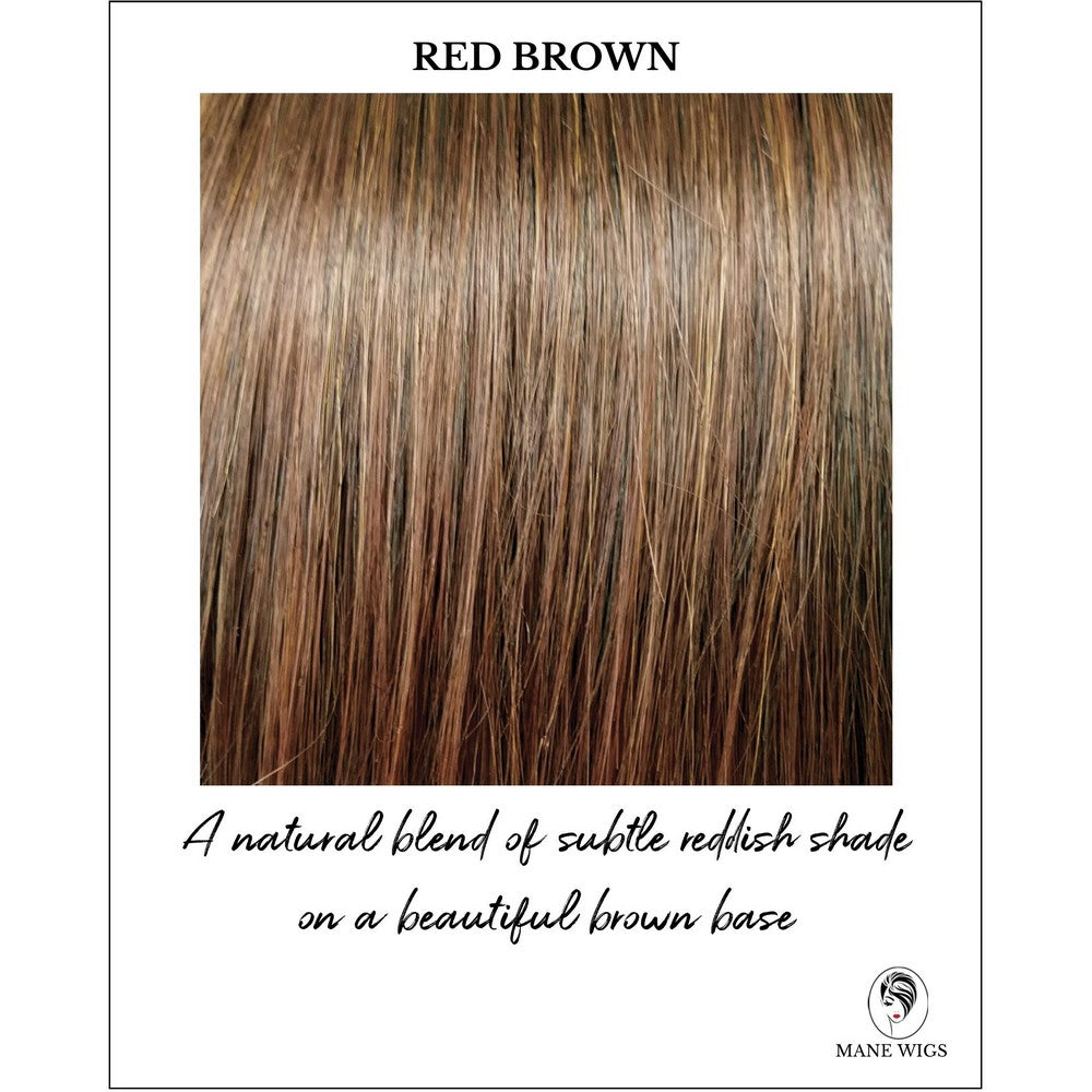 Red Brown-A natural blend of subtle reddish shade on a beautiful brown base