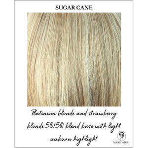 Sugar Cane-Platinum blonde and strawberry blonde 50/50 blend base with light auburn highlight