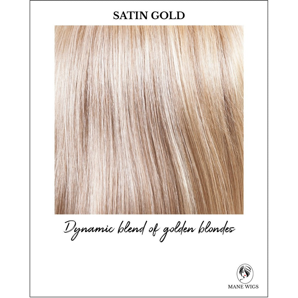 Satin Gold-Dynamic blend of golden blondes
