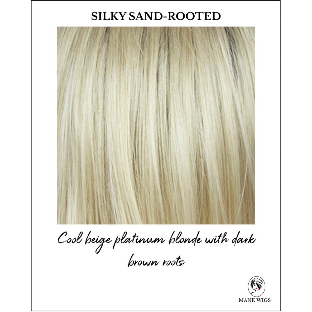 Silky Sand-Rooted-Cool beige platinum blonde with dark brown roots