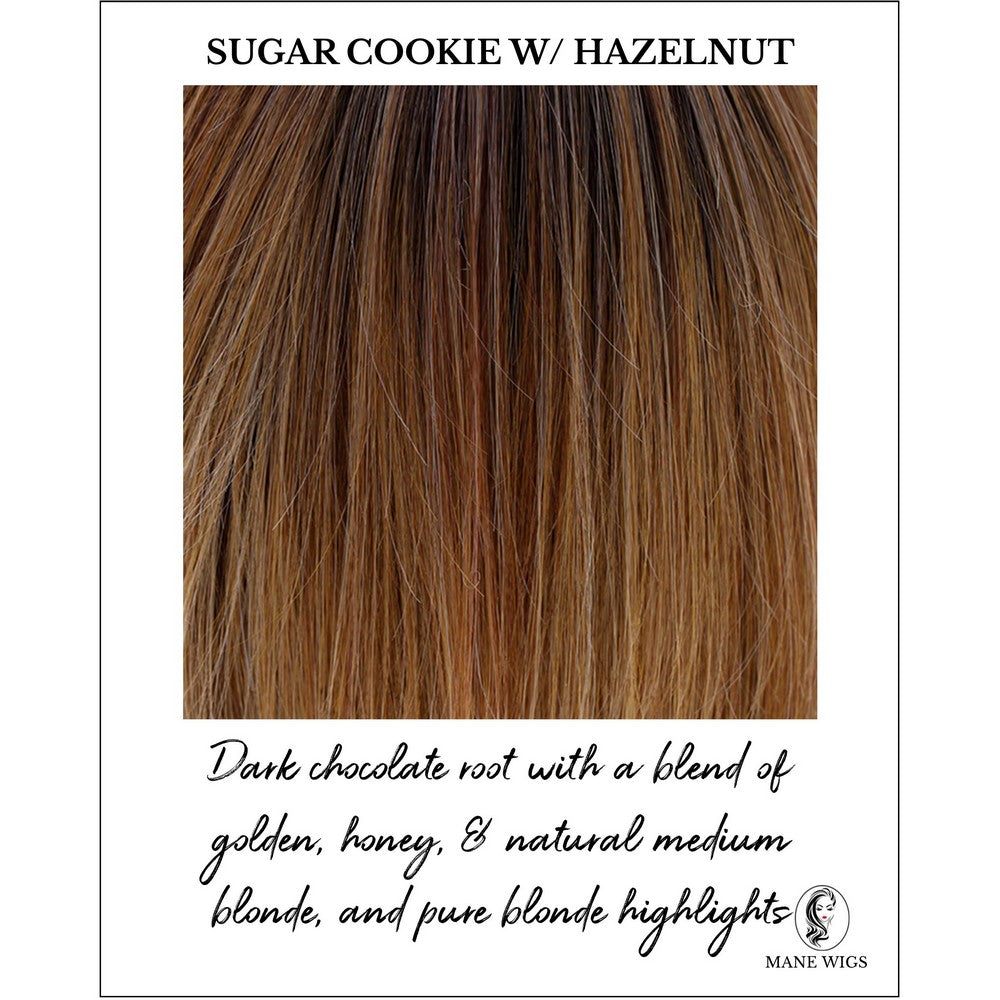 Sugar Cookie with Hazelnut-Dark chocolate root with a blend of golden, honey, & natural medium blonde, and pure blonde highlights