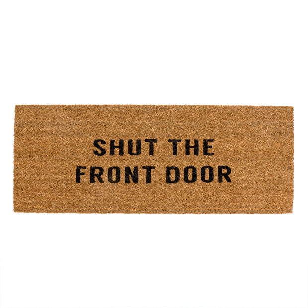 Shut the Front Door Coir Doormat