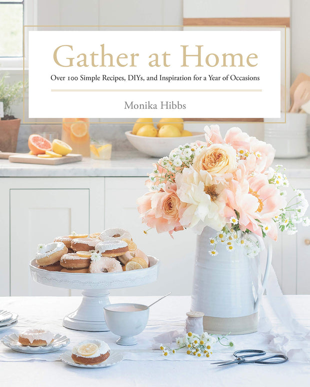 Gather at Home by Monika Hibbs