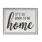 Good To Be Home Metal Sign