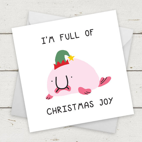 I'm full of Christmas Joy - Blobfish