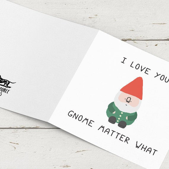I love you gnome matter what