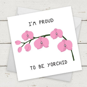 I'm proud to be yourchid