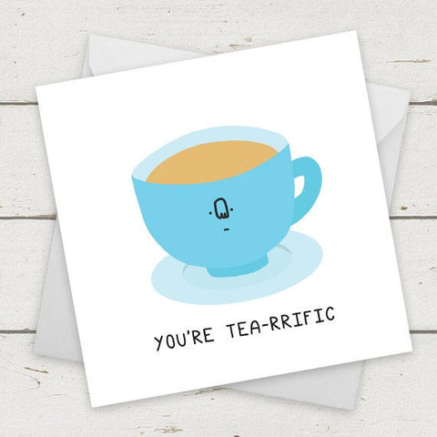 I think you're tea-rrific