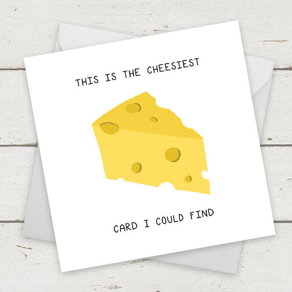The cheesiest card