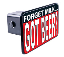 Load image into Gallery viewer, Forget Milk, Got Beer?-Item #3522