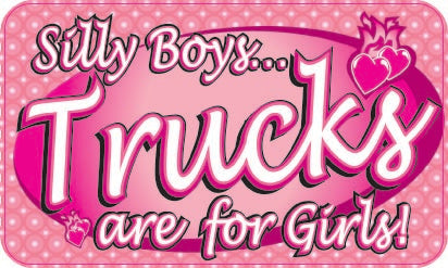 Silly Boys Trucks R 4 Girls-Item #3664