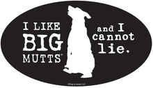Load image into Gallery viewer, I Like BIG Mutts and I cannot Lie-Item #3961