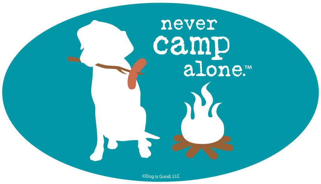 Never Camp Alone-Item #3965