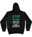 Stop At Nothing Unisex Hoodie