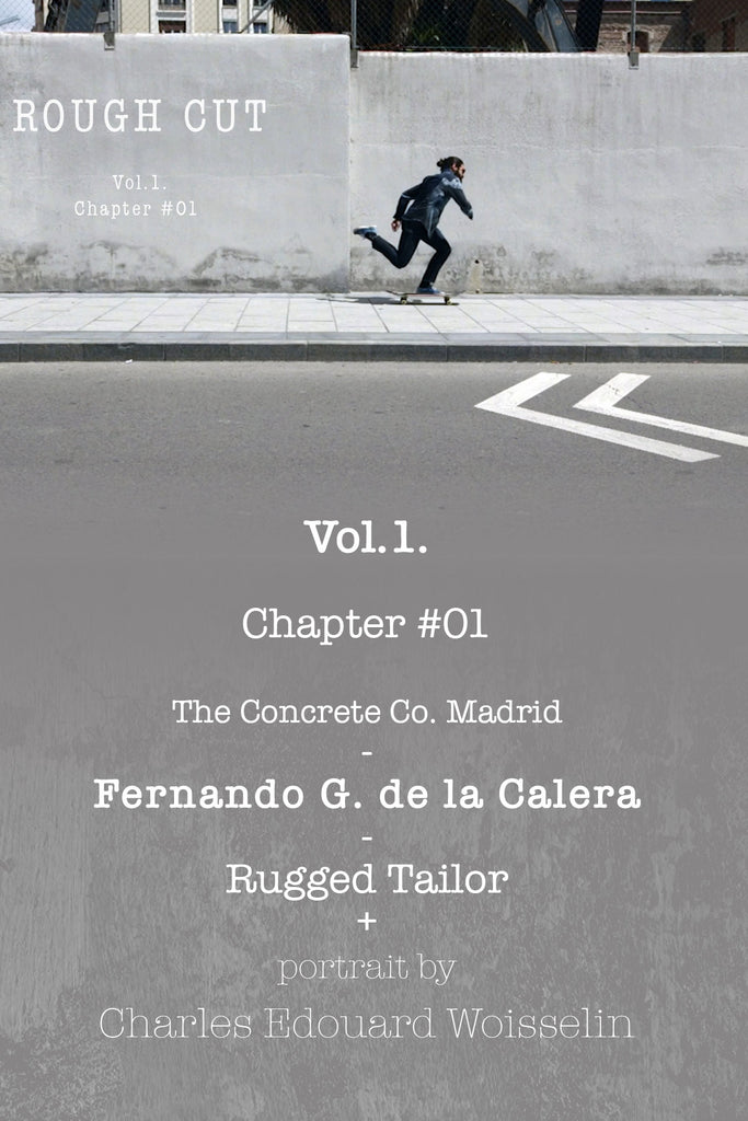 Rough Cut Vol.1 Chapter #01 // Fernando Garcia de la Calera