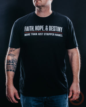 Faith, Hope & Destiny Shirt