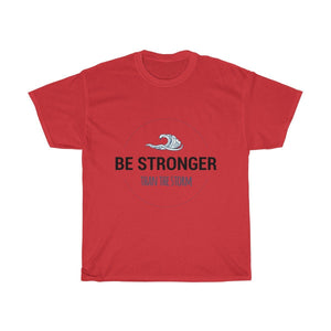"""Be Stronger than the Storm"" Tee T-Shirt Printify Red S"