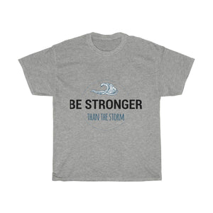 """Be Stronger than the Storm"" Tee T-Shirt Printify Sport Grey S"
