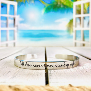 """Fall Down Seven Times, Stand Up Eight"" Engraved Cuff BeStrong"