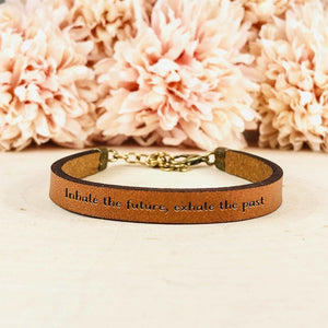 """Inhale the future, exhale the past"" Engraved Leather Cuff BeStrong"