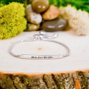 """Make Love Not War"" Engraved Bar Bracelet BeStrong"