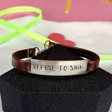 "Load image into Gallery viewer, ""Refuse To Sink"" Engraved Leather Bracelet BeStrong"