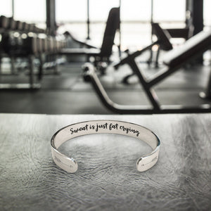 """Sweat Is Just Fat Crying"" Engraved Silver Tone Cuff BeStrong"