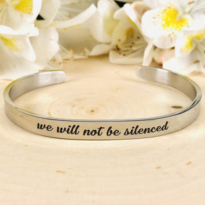 """We Will Not Be Silenced"" Engraved Silver Tone Cuff BeStrong"