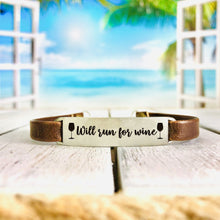 "Load image into Gallery viewer, ""Will Run For Wine"" Engraved Leather Bracelet BeStrong"