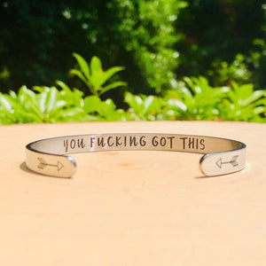 """You F*cking Got This"" Engraved Silver Tone Cuff Be Strong"