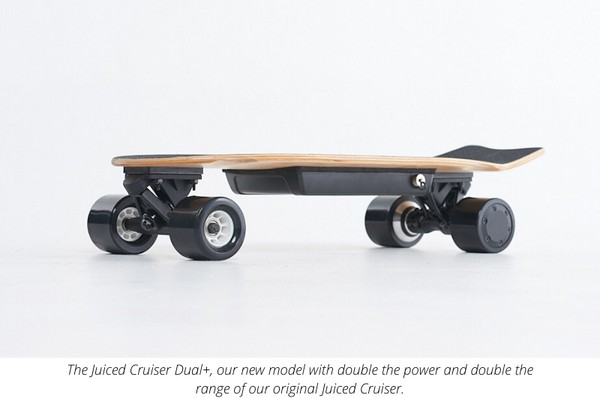 The new and improved, Juiced Cruiser Dual+.