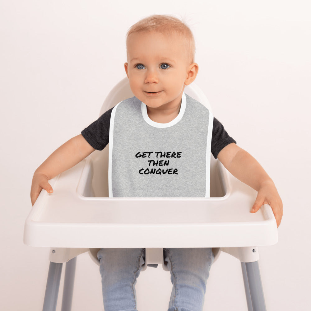 get-there-then-conquer - Embroidered Baby Bib - GET THERE THEN CONQUER -