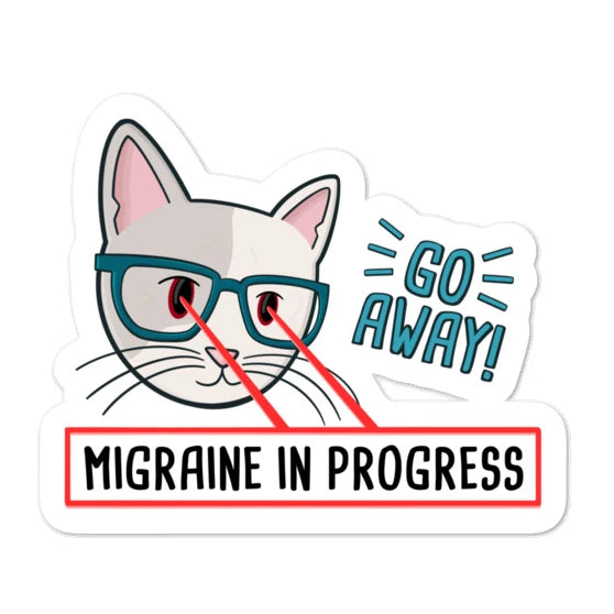 Go away! Migraine in progress! - Bubble-free stickers