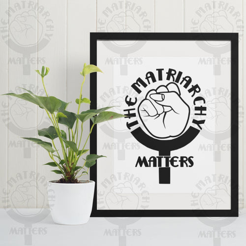 🌹 The Matriarchy Matters™ Poster - 3 Sizes Available