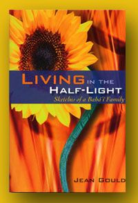 Living in the Half-Light Sketches of a Baha'i Family