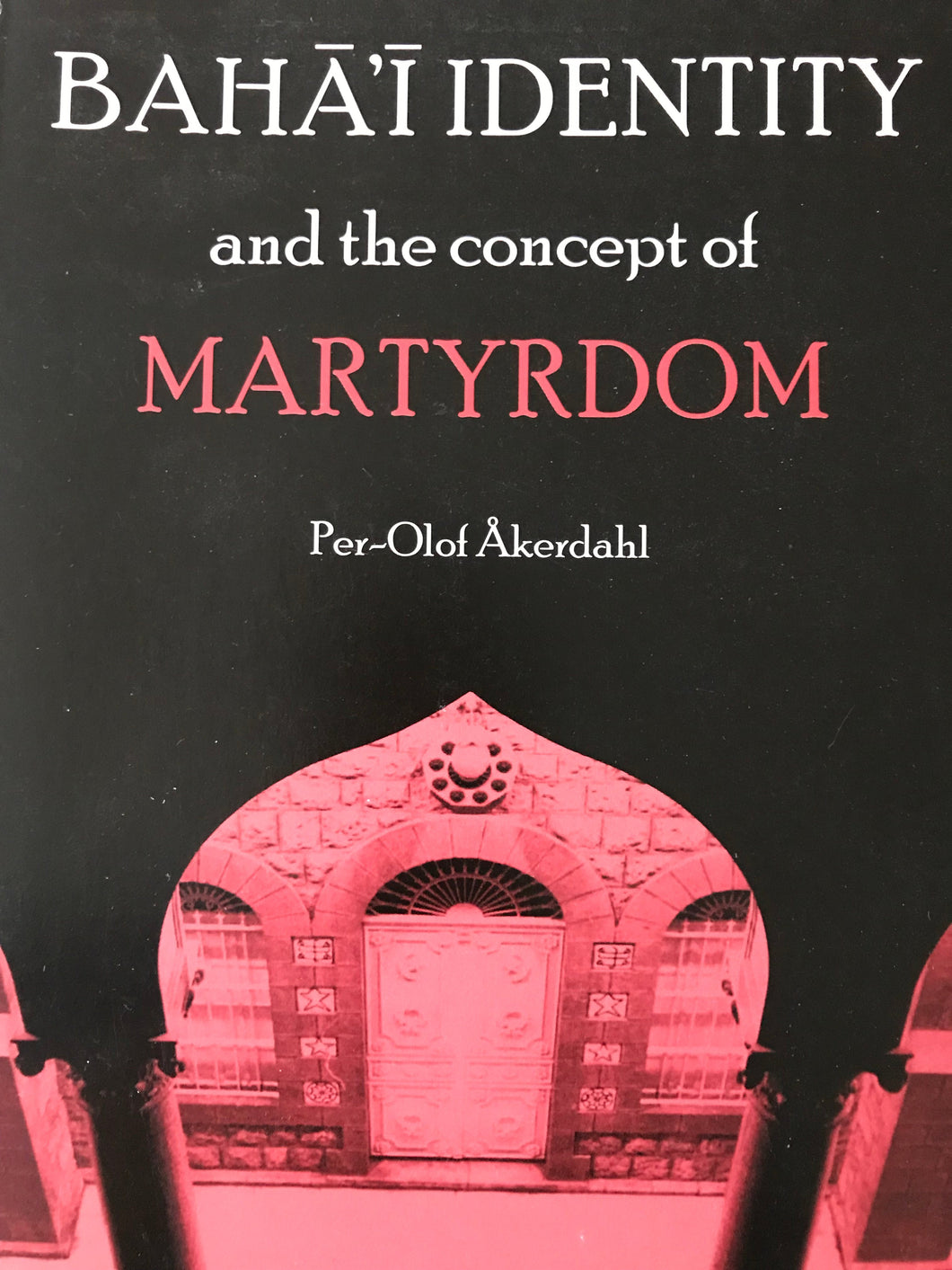 Bahá'í Identity and the concept of martyrdom