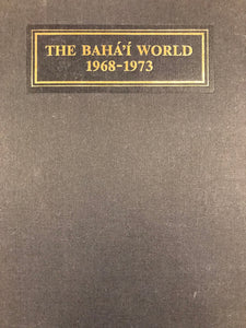 The Baha'i World - 1968-1973