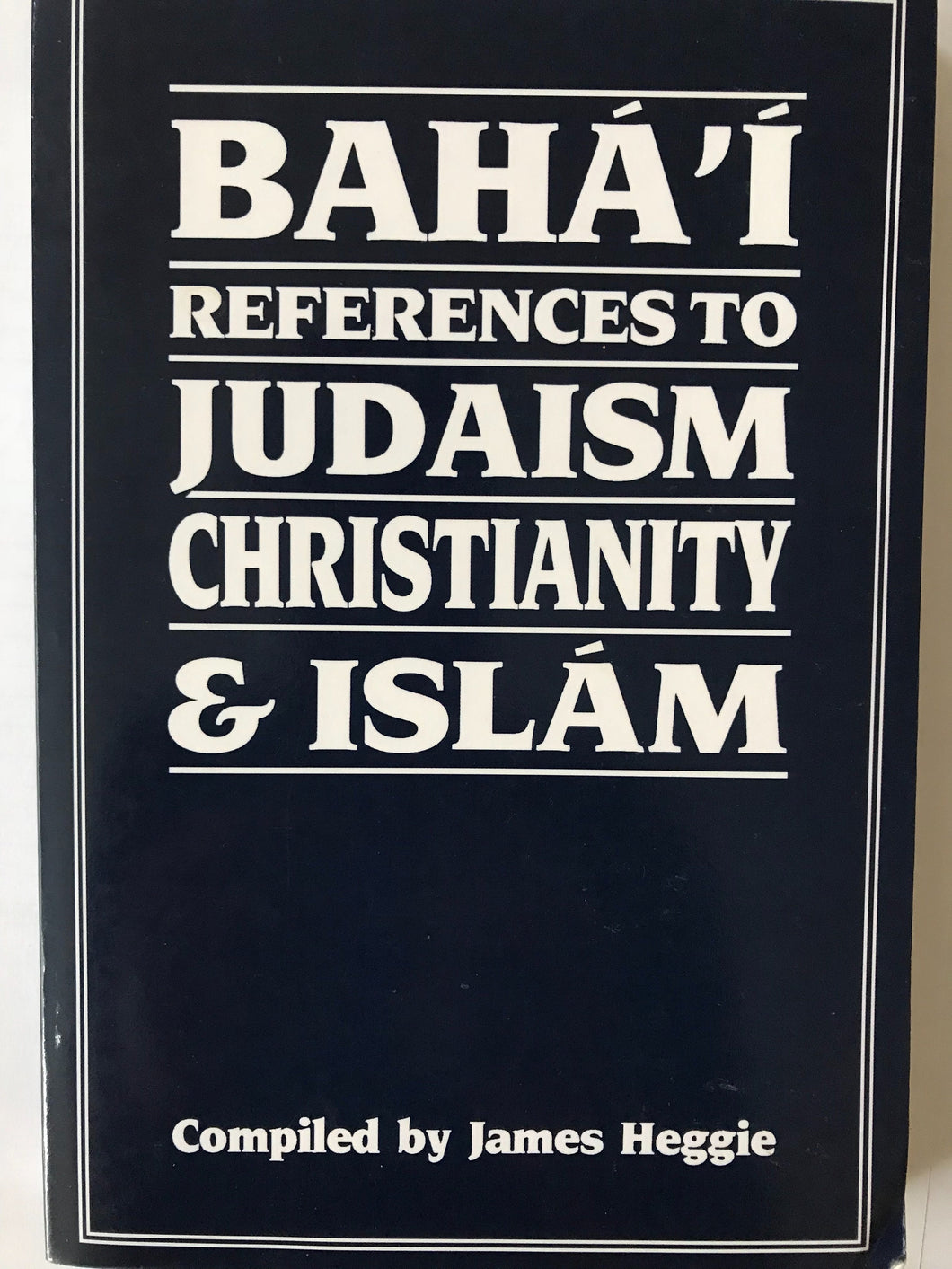 Bahai References to Judaism, Christianity and Islam
