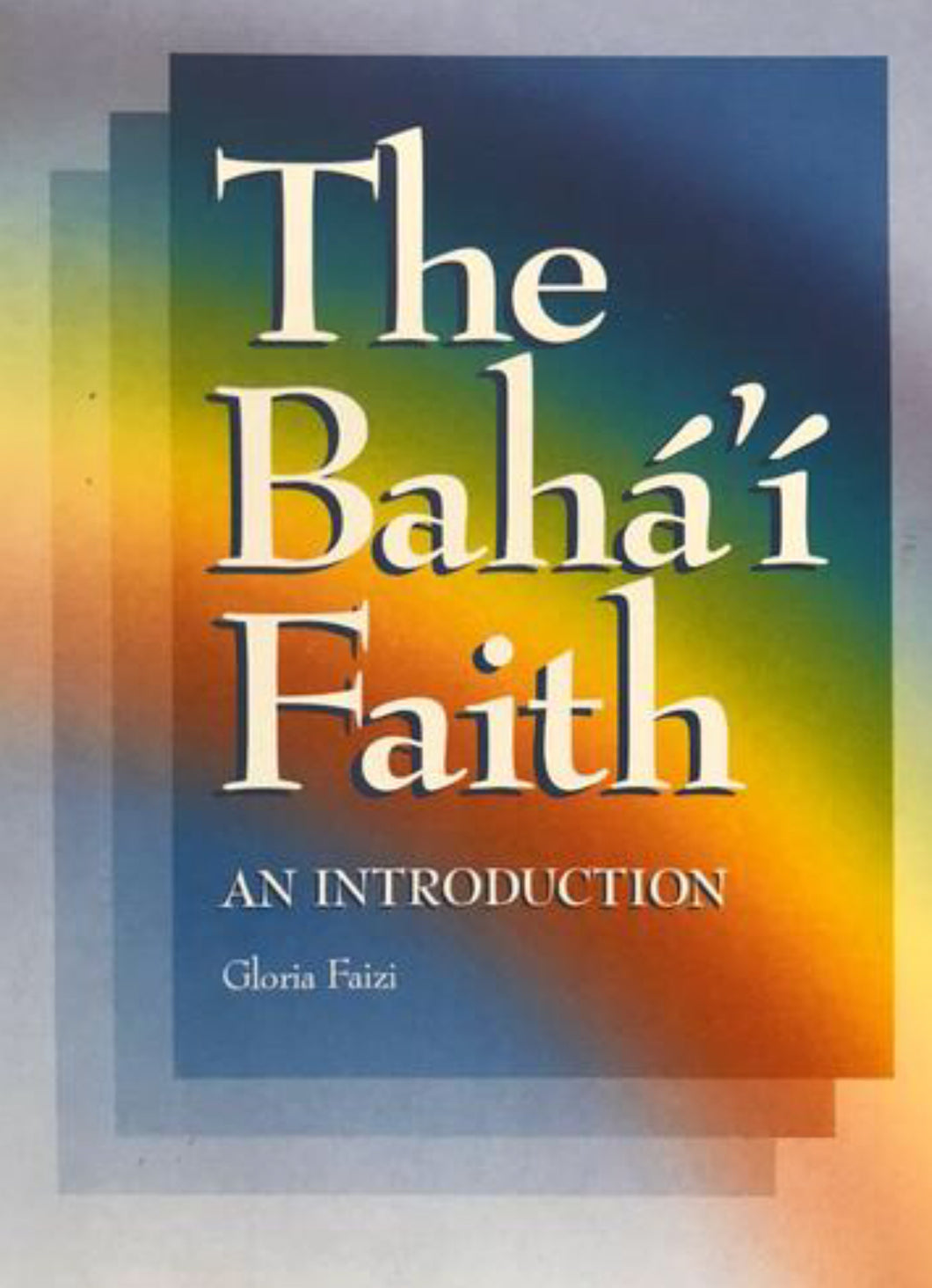 The Baha'i Faith - An Introduction
