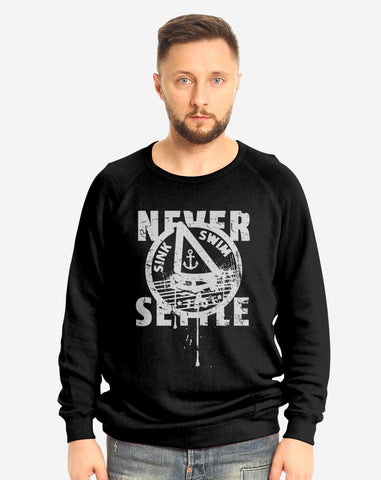 Never Settle - Crewneck Sweater