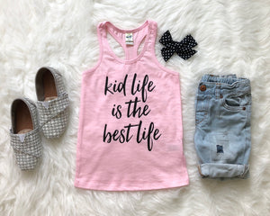 Kid Life is the Best Life Racerback Tank Top - Pink, White, or Black Girls Shirt - Kids Summer Top
