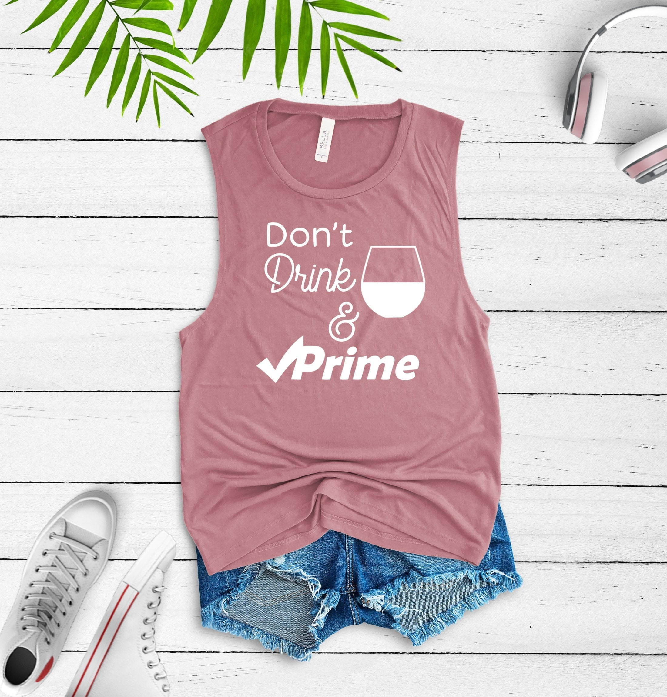 Don't Drink and Prime Muscle Tank Top - Funny Trendy Adult Momma Mama Graphic Tee -  Mauve Shopping Addiction T-Shirt - Spring Summer