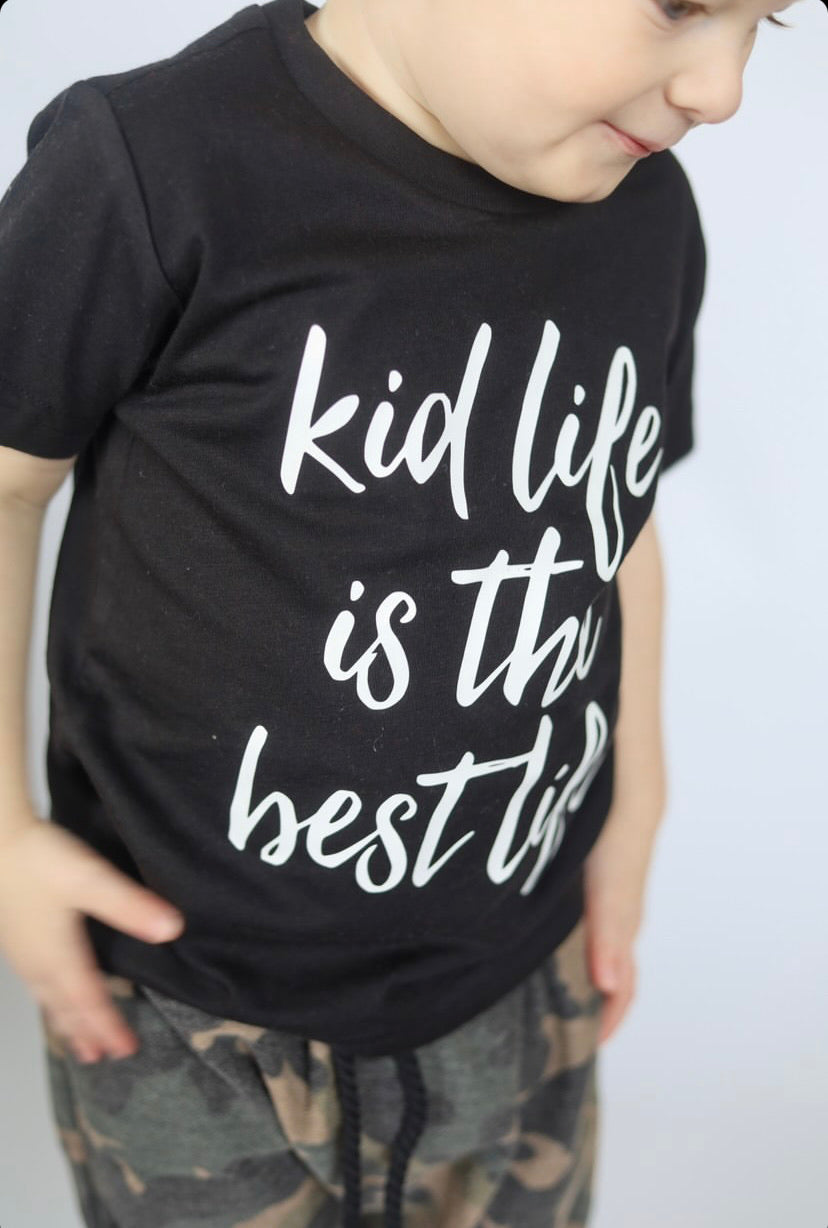 Kid Life is The Best Life Tee