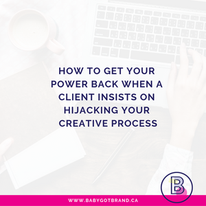 How to get your power back when a client insists on hijacking your creative process